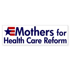 Mothers for Health Care Reform bumper sticker