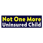 Not One More Uninsured Child bumpersticker