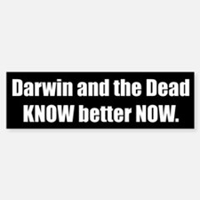 Darwin and the Dead KNOW better NOW.