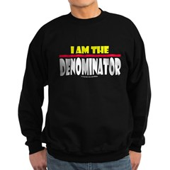 I Am The Denominator Sweatshirt
