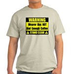No coffee warning sign Light T-Shirt