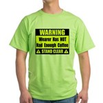 No coffee warning sign Green T-Shirt