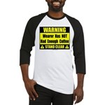 No coffee warning sign Baseball Jersey