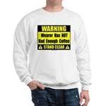 No coffee warning sign Sweatshirt