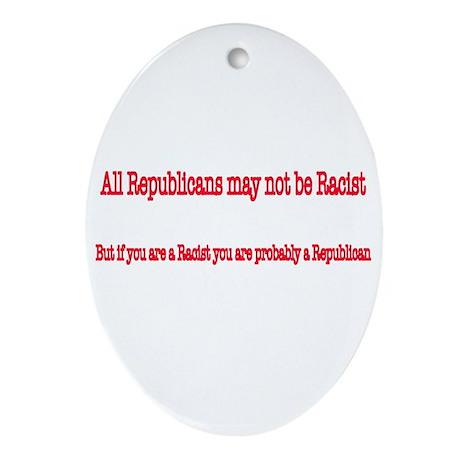 Republican Racist Oval Ornament