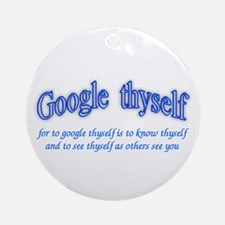Google thyself Ornament (Round)