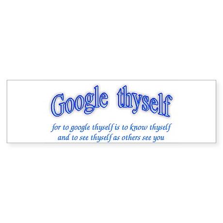 Google thyself Bumper Sticker