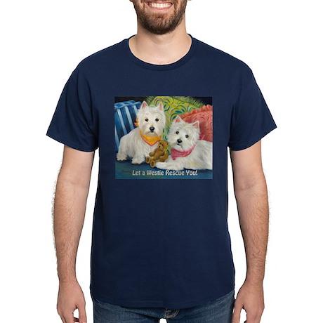 WESTIE LET A WESTIE RESCUE YOU! Dark T-Shirt