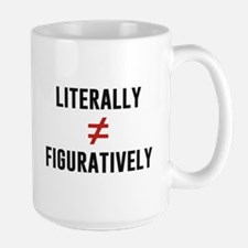 Literally Does Not Equal Figuratively Mugs