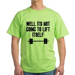 Lift itself T-Shirt