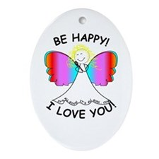BE HAPPY! I LOVE YOU! Oval Ornament