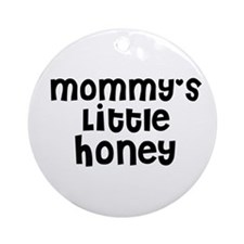 Mommy's Little Honey Ornament (Round)