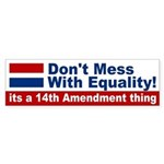 14th Amendment Thing Bumper Sticker