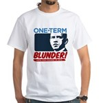 One-Term BLUNDER! White T-Shirt