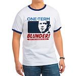 One-Term BLUNDER! Ringer T