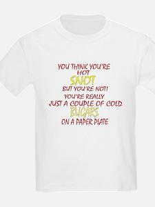 HOT SNOT T-Shirt
