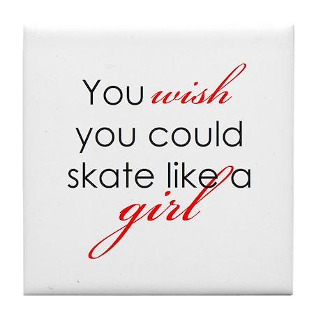 Skate Like a Girl Tile Coaster