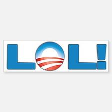 Obama LOL! Bumper Bumper Bumper Sticker