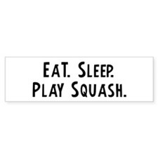 Eat, Sleep, Play Squash Bumper Bumper Sticker
