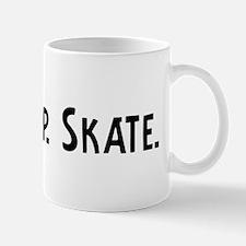 Eat, Sleep, Skate Mug