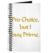 Pro Choice, but I buy Prime Journal