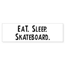 Eat, Sleep, Skateboard Bumper Bumper Sticker