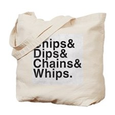 Chips, Dips, Chains & Whips Tote Bag