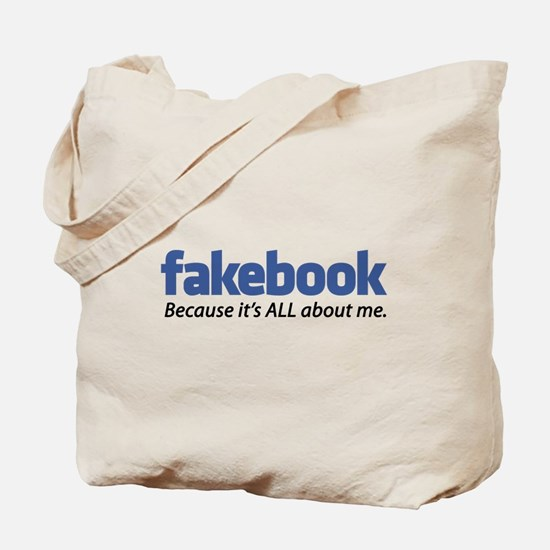 """Fakebook """"Because it's ALL about me."""" Tote Bag"""
