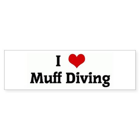 I Love Muff Diving Bumper Sticker