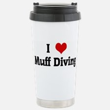 I Love Muff Diving Travel Mug