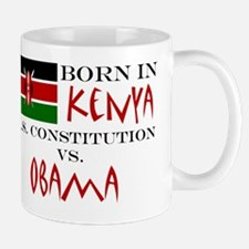 Obama Vs. Constitution, Born in Kenya Mug
