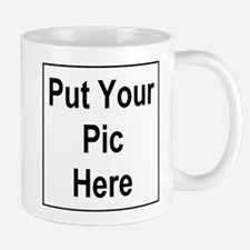 Put Your Pic Here Mug