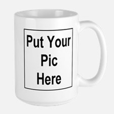 Put Your Pic Here Large Mug