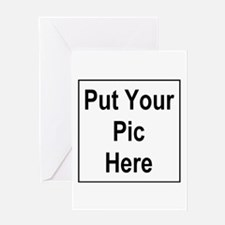 Put Your Pic Here Greeting Card