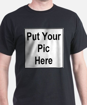 Put Your Pic Here T-Shirt