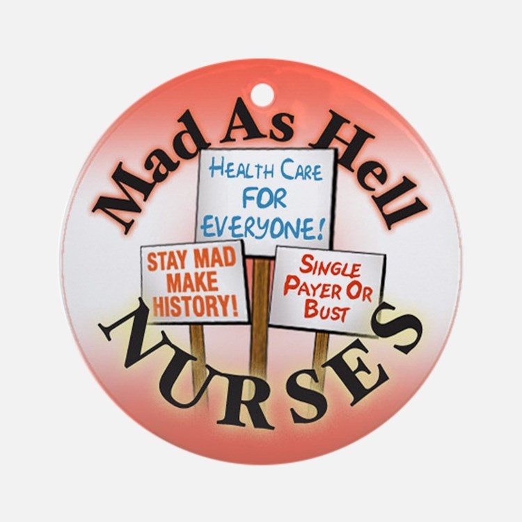 Nurses, Mad as Hell Ornament (Round)