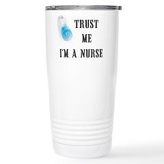 Trust me I'm a nurse Travel Mug