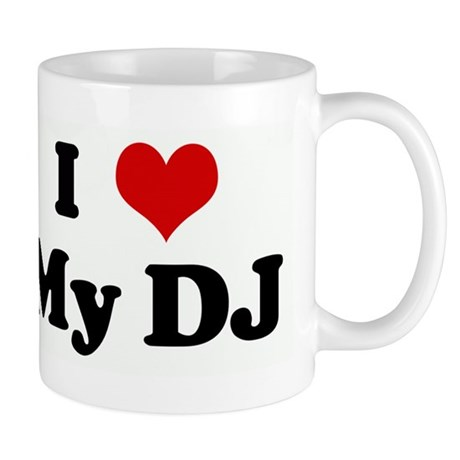 I Love My DJ Mug