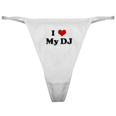 I Love My DJ Classic Thong