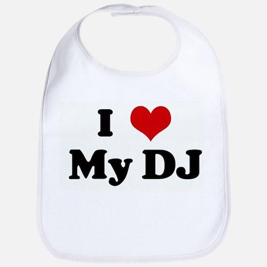 I Love My DJ Bib