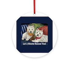 WESTIE LET A WESTIE RESCUE YOU! Ornament (Round)