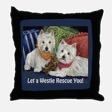 WESTIE LET A WESTIE RESCUE YOU! Throw Pillow