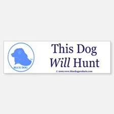 This Dog Will Hunt Bumper Bumper Bumper Sticker