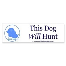 This Dog Will Hunt Bumper Bumper Sticker