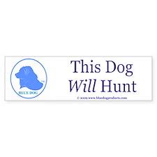 This Dog Will Hunt Bumper Car Sticker