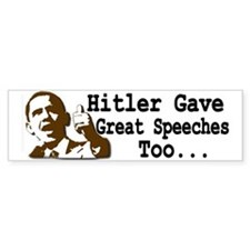 Hitler Gave Great Speeches Too... Bumper Car Sticker