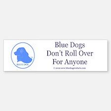 Blue Dogs Don't Roll Over Bumper Bumper Bumper Sticker