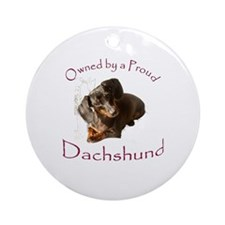Owned by a Proud Dachshund Ornament (Round)