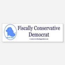 Fiscally Conservative Democrat Bumper Bumper Bumper Sticker
