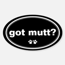 Got Mutt? Oval Decal